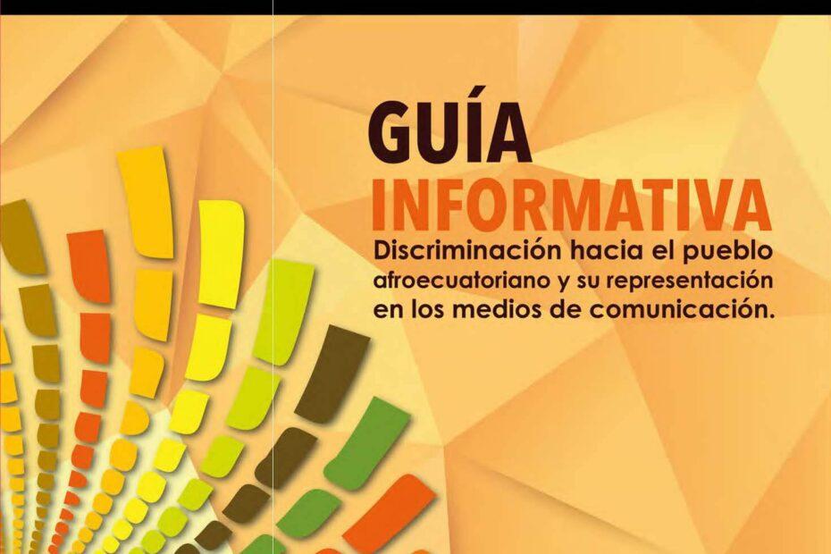Guía Informativa Discriminación hacia el pueblo afroecuatoriano y su representación en los medios de comunicación