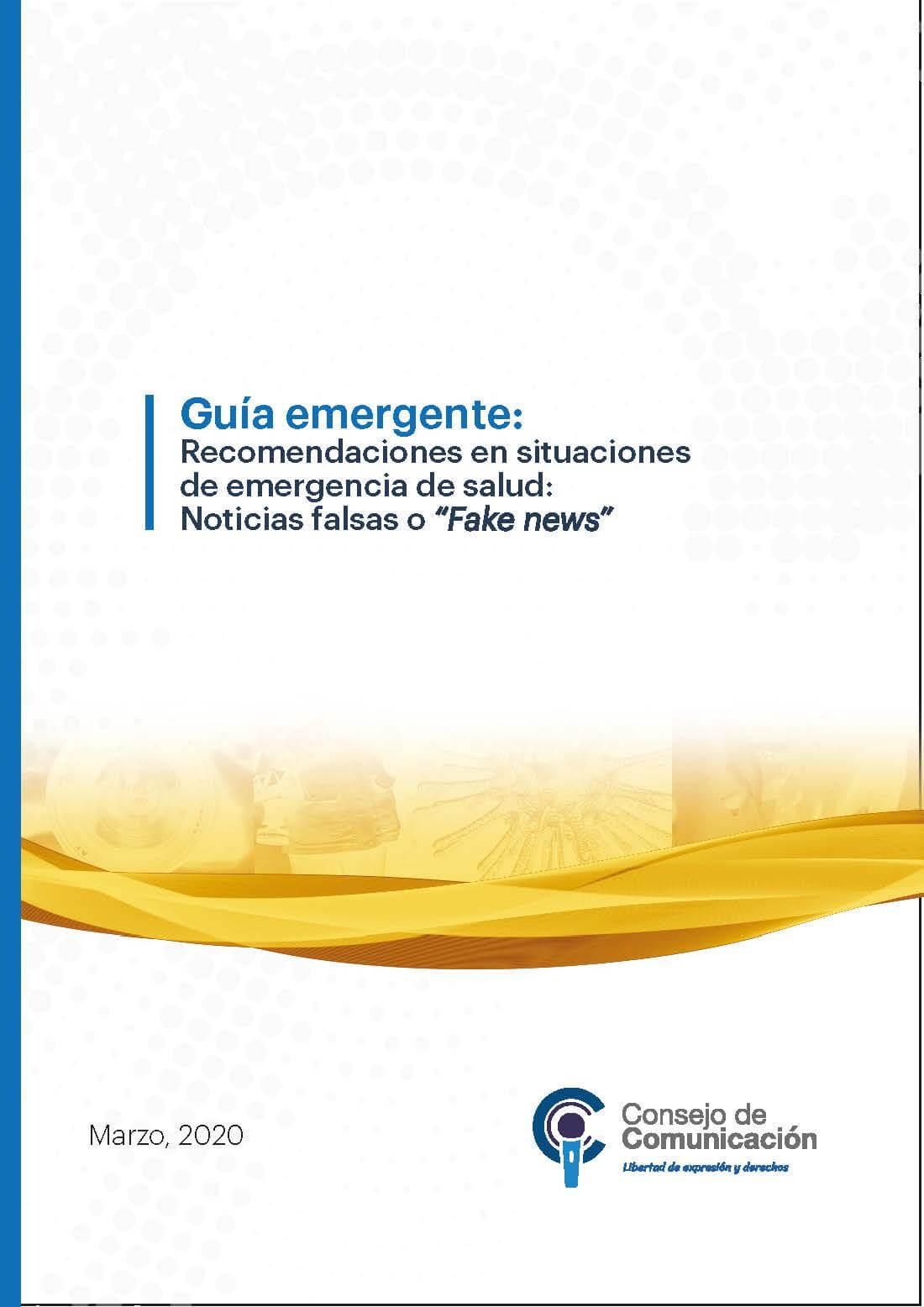 Guía emergente Recomendaciones en situaciones de emergencia de salud. Noticias falsas o fake news