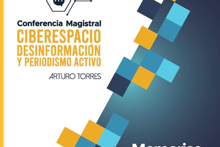 Conferencia magistral Ciberespacio, desinformación y periodismo activo