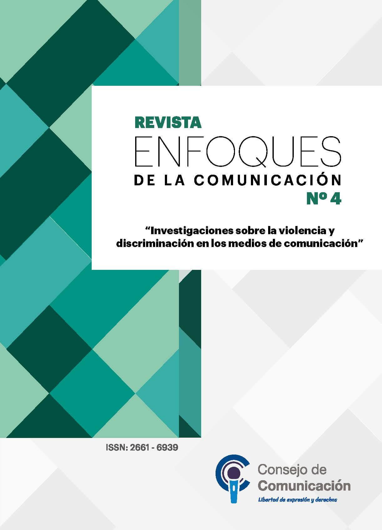 Revista Enfoques de la Comunicación 4 Investigaciones sobre la violencia y discriminación de los medios de comunicación