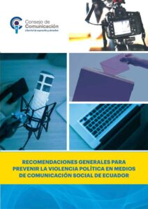 Recomendaciones generales para prevenir la violencia política en medios de comunicación social de Ecuador