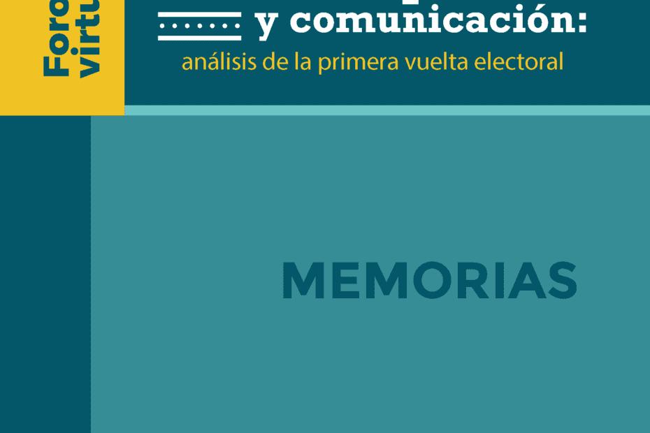 Foro Virtual Violencia política y comunicación análisis de la primera vuelta electoral