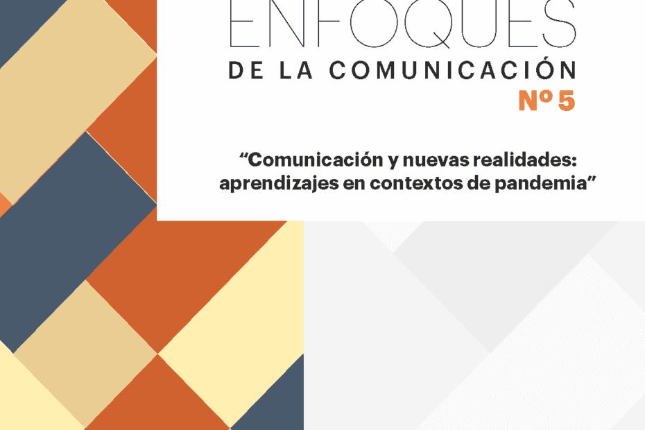 Revista Enfoques de la Comunicación 5 Comunicación y nuevas realidades aprendizajes contextos de pandemia