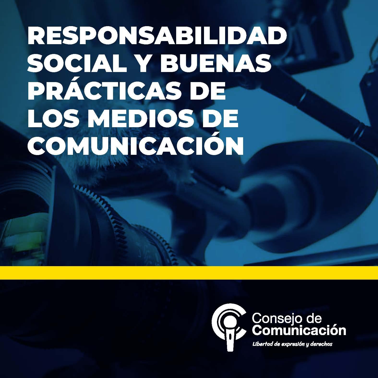 Resumen Responsabilidad social y buenas prácticas de los medios de comunicación