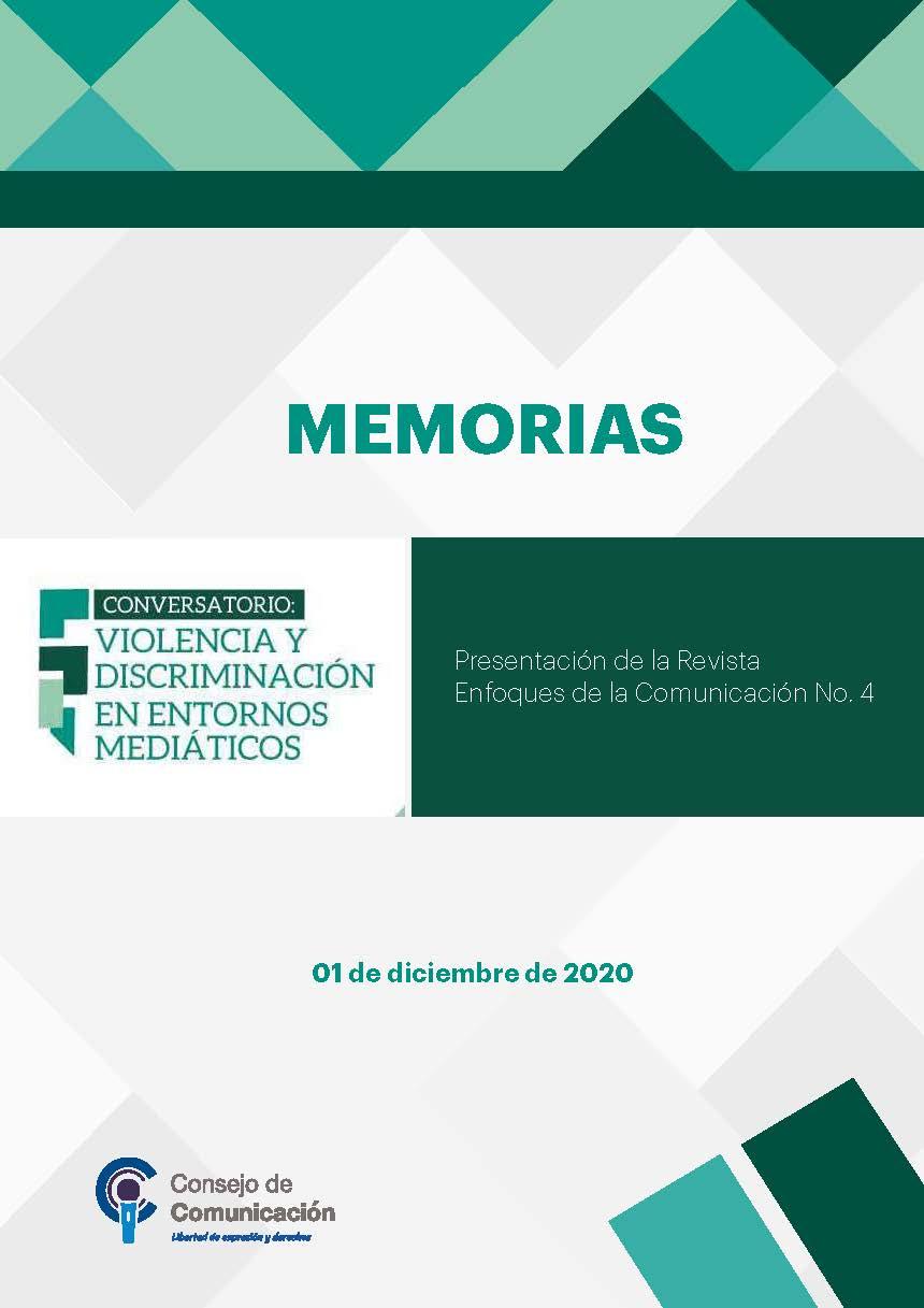 Conversatorio Virtual Violencia y discriminación en entornos mediáticos Presentación de la revista Enfoques de la Comunicación No. 4