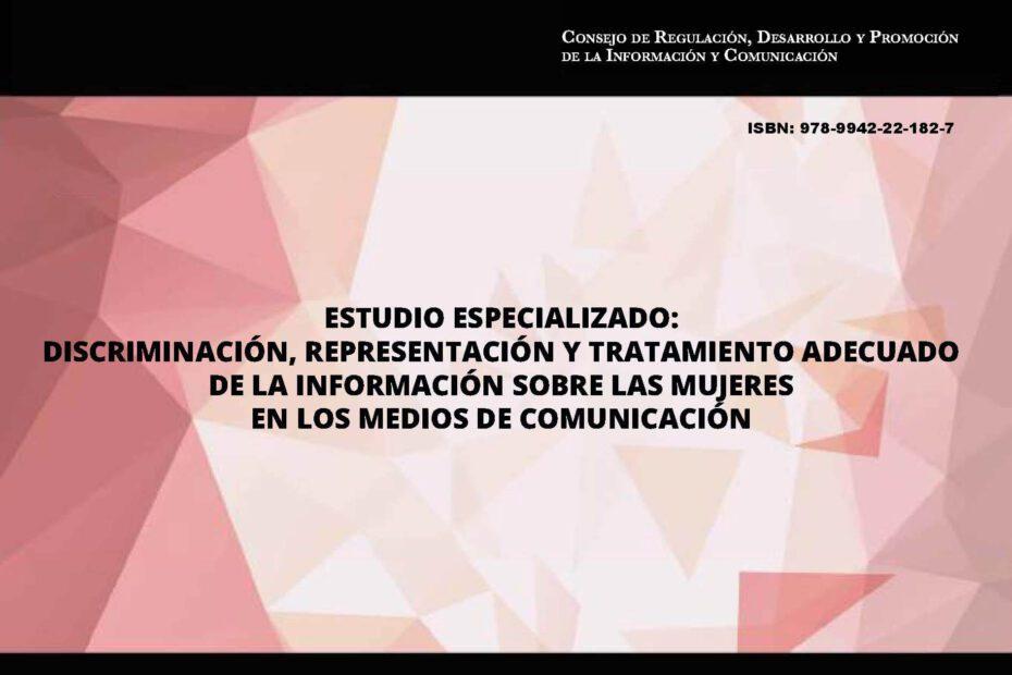 Estudio Especializado- Discriminación, representación y tratamiento adecuado de la información sobre las mujeres en los medios de comunicación